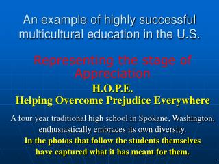 An example of highly successful multicultural education in the U.S.