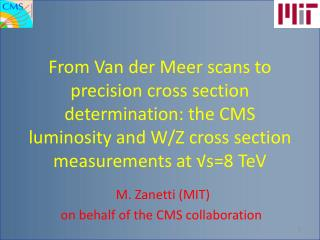 M.  Zanetti  (MIT) on behalf of the CMS collaboration