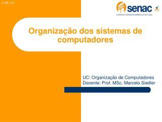 Organização dos sistemas de computadores