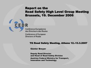 Report on the Road Safety High Level Group Meeting Brussels, 19. December 2006