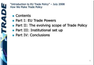 �Introduction to EU Trade Policy� �  July 2008 How We Make Trade Policy