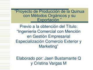 """""""Proyecto de Producción de la Quinua con Métodos Orgánicos y su Exportación """""""