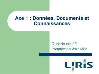Axe 1 : Données, Documents et Connaissances