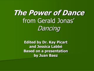 The Power of Dance  from Gerald Jonas  Dancing