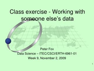 Class exercise - Working with someone else�s data