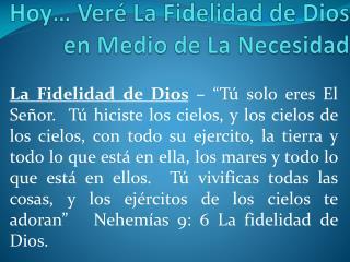 Hoy… Veré La Fidelidad de Dios en Medio de La Necesidad