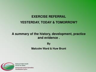 EXERCISE REFERRAL YESTERDAY, TODAY & TOMORROW?