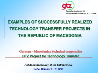 German � Macedonian technical cooperation GTZ Project for Technology Transfer