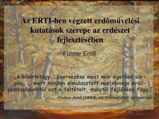 Az ERTI-ben végzett erdőművelési kutatások szerepe az erdészet fejlesztésében