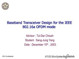 Baseband Transceiver Design for the IEEE 802.16a OFDM mode�
