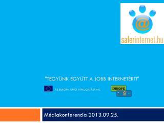 """""""Tegyünk együtt a jobb  internetért!"""" az európai unió támogatásával"""