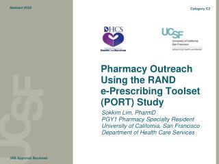 Pharmacy Outreach Using the RAND  e-Prescribing Toolset (PORT) Study