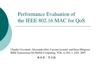 Performance Evaluation of  the IEEE 802.16 MAC for QoS