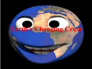 Earth�s Changing Crust