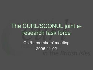The CURL/SCONUL joint e-research task force