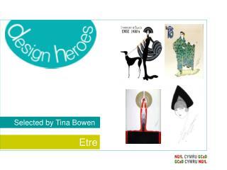 Selected by Tina Bowen