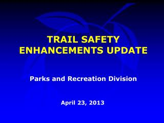 TRAIL SAFETY ENHANCEMENTS UPDATE