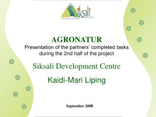 AGRONATUR Presentation of the partners' completed tasks during the 2nd half of the project