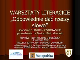 """KRAKÓW – DOM KULTURY """"PODGÓRZE""""  18 września 2012 PROJEKT EDYKACYJNY FUNDACJI """"MAXIMUM"""""""