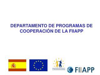 DEPARTAMENTO DE PROGRAMAS DE COOPERACIÓN DE LA FIIAPP
