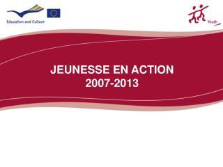 JEUNESSE EN ACTION  2007-2013