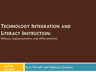 Technology Integration and Literacy Instruction: Efficacy, Implementation, and differentiation