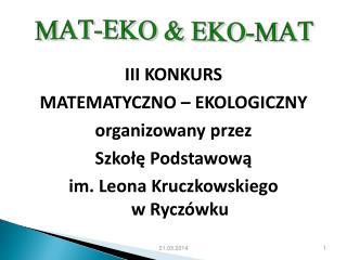 III  KONKURS  MATEMATYCZNO – EKOLOGICZNY organizowany przez  Szkołę Podstawową