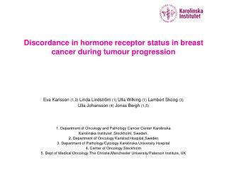 Discordance in hormone receptor status in breast cancer during tumour progression