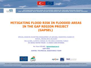 MITIGATING FLOOD RISK IN FLOODED AREAS IN THE GAP REGION PROJECT (GAPSEL)