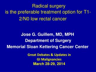 Radical surgery  is the preferable treatment option for T1-2/N0 low rectal cancer