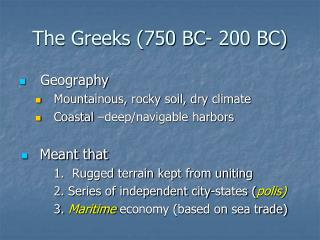 The Greeks (750 BC- 200 BC)
