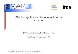 ASTEC application to in-vessel corium retention D. Tarabelli, G. Ratel, R. Pelisson – CEA