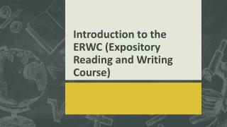Introduction to the ERWC (Expository Reading and Writing Course)