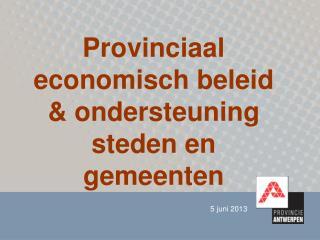 Provinciaal economisch beleid  & ondersteuning steden en gemeenten