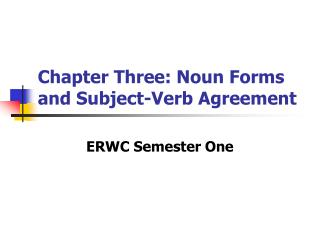 Chapter Three: Noun Forms and Subject-Verb Agreement