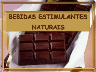 BEBIDAS ESTIMULANTES NATURAIS