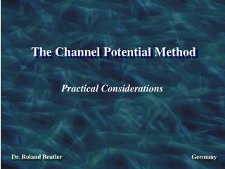 The Channel Potential Method