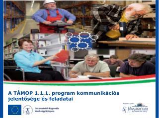 A T�MOP 1.1.1. program kommunik�ci�s jelent?s�ge �s feladatai