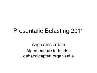 Presentatie Belasting 2011