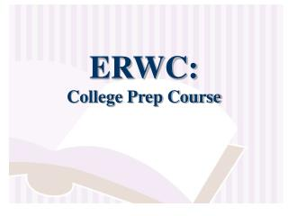 ERWC: College Prep Course