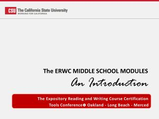 The ERWC MIDDLE SCHOOL MODULES An Introduction