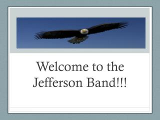 Welcome to the Jefferson Band!!!