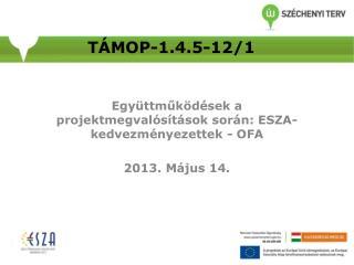 TÁMOP-1.4.5-12/1