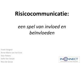 Risicocommunicatie:  een spel van invloed en be�nvloeden