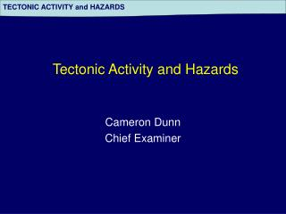 Tectonic Activity and Hazards