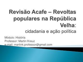 Revisão  Acafe  – Revoltas populares na República Velha : cidadania e ação política