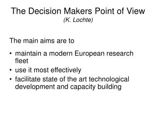 The Decision Makers Point of View (K. Lochte)