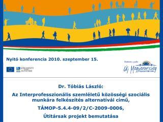 Nyitó konferencia 2010. szeptember 15.