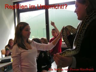 Reptilien im Unterricht!?
