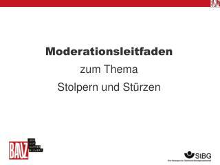 Moderationsleitfaden  zum Thema Stolpern und Stürzen